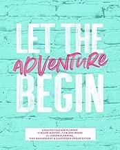 Let the Adventure Begin, Undated Teacher Planner, 12 Blank Months & 52 Blank Weeks: Cute Turquoise & Pink School Year Lesson Planning Calendar Organizer Book