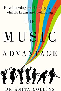 The Music Advantage: How learning music helps your child's brain and wellbeing
