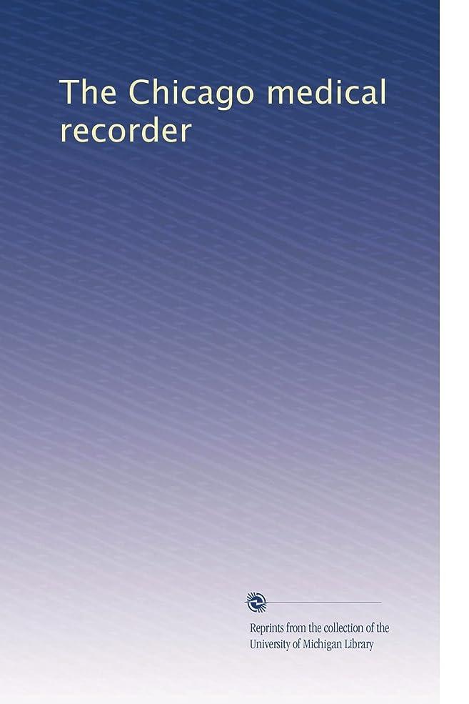乳剤匿名トーナメントThe Chicago medical recorder (Vol.15)
