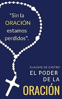 El PODER  la Oración: Este libro cambiará tu vida (Ebooks católicos de auto superación nº 1) (Spanish Edition)