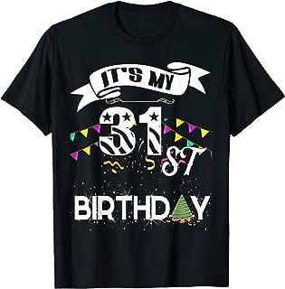 It's My 31st Birthday Shirt Happy Birthday Funny Gift Shirt