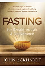 Fasting for Breakthrough and Deliverance Kindle Edition