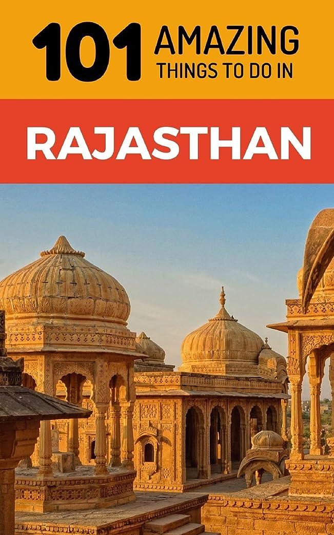 蒸発するバンジージャンプ放牧する101 Amazing Things to Do in Rajasthan: Rajasthan Travel Guide (India Travel Guide, Jaipur Travel, Jodhpur Travel, Jaisalmer Travel, Udaipur Travel)