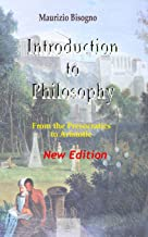 Introduction to Philosophy: From the Presocratics to Aristotle (Introduction to Philsophy)