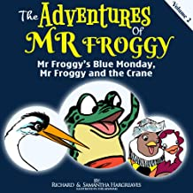 Mr Froggy's Blue Monday, Mr Froggy And The Crane (The Adventures Of Mr Froggy Book 2)