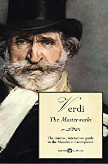 Delphi Masterworks of Giuseppe Verdi (Illustrated) (Delphi Great Composers Book 8)