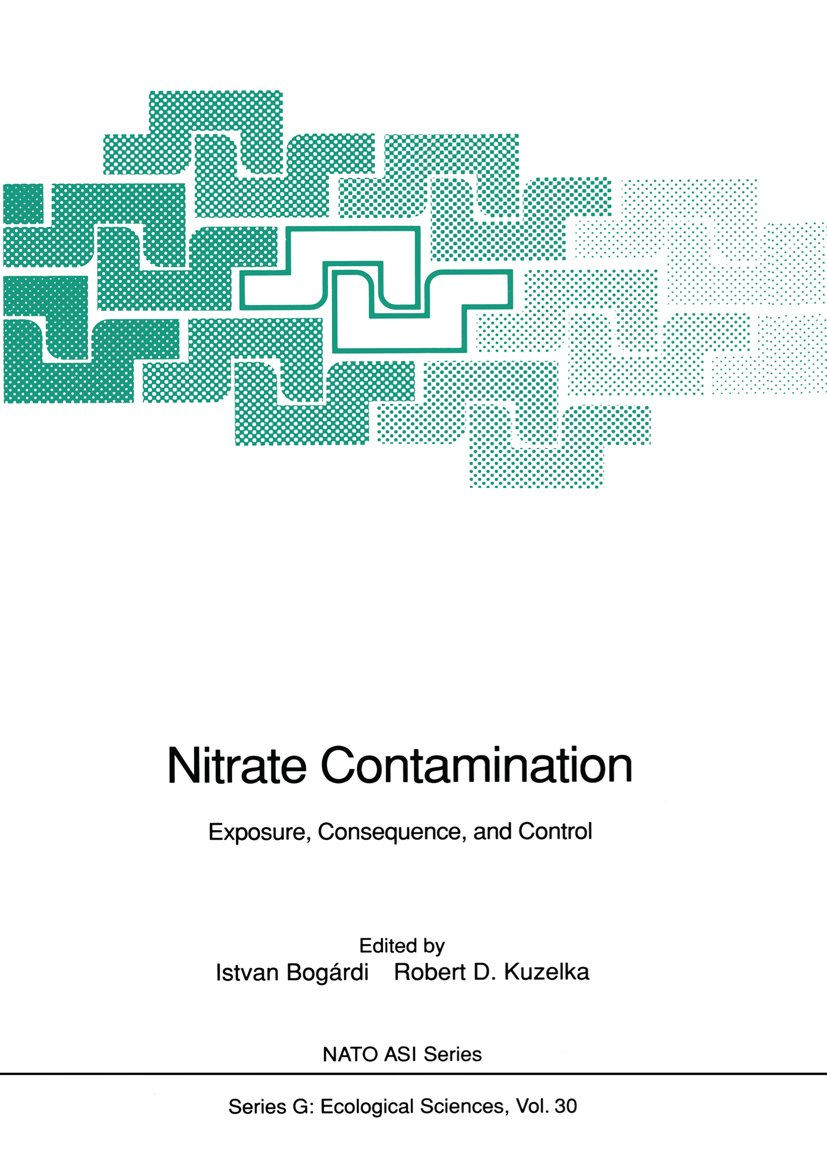 Nitrate Contamination: Exposure, Consequence, and Control (Nato ASI Subseries G: Book 30)