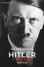 Hitler. L'ascesa: 1889 - 1939