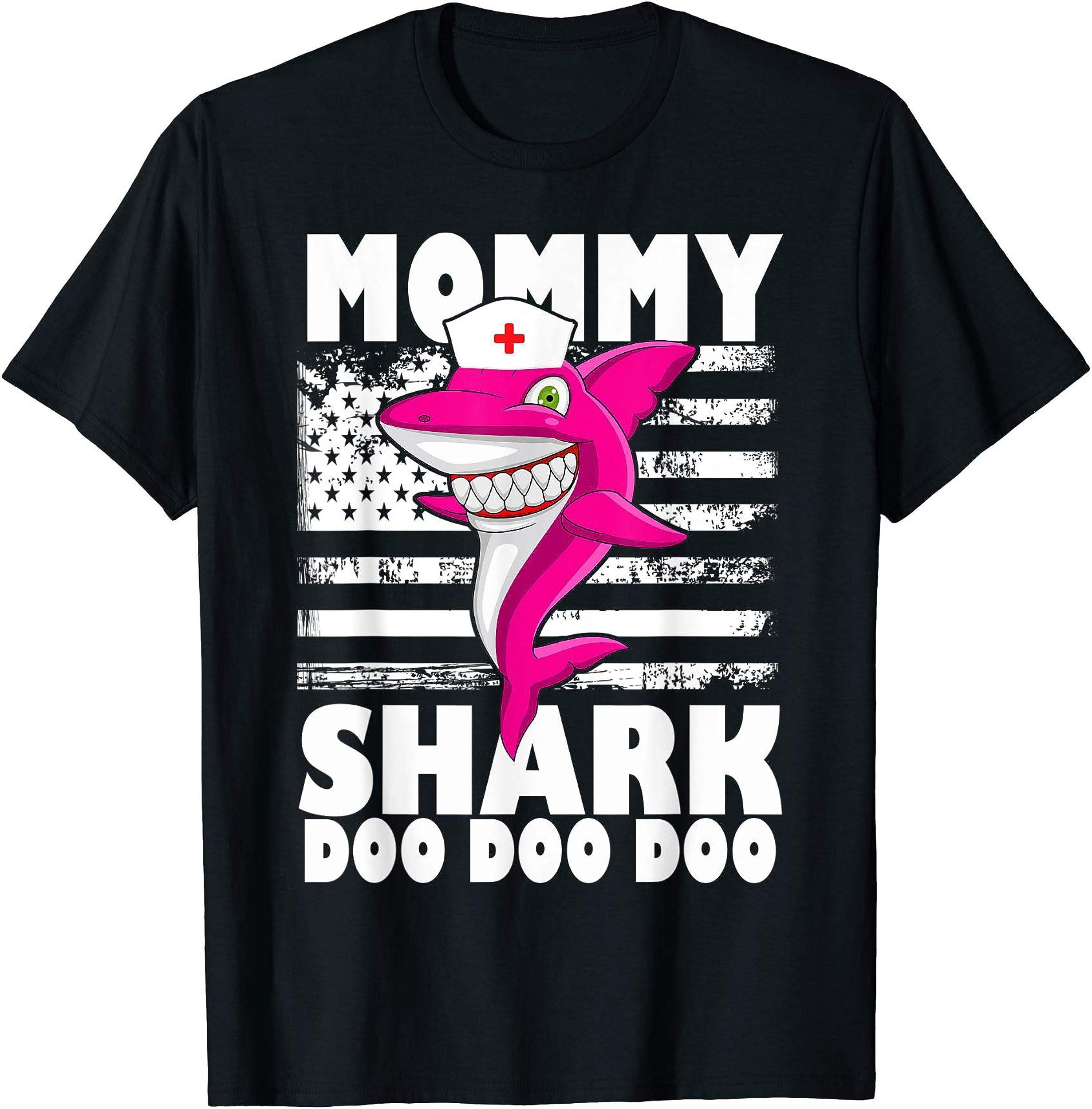 MOMMY Shark Nurse American Flag Doo Doo Doo Shirt Gift Mama
