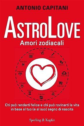 AstroLove. Amori zodiacali: Chi può renderti felice e chi può rovinarti la vita in base al tuo (e al suo) segno di nascita