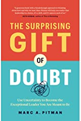 The Surprising Gift of Doubt: Use Uncertainty to Become the Exceptional Leader You Are Meant to Be Kindle Edition