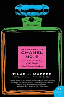 The Secret of Chanel No. 5: The Intimate History of the World's Most Famous Perfume by Tilar J. Mazzeo - Paperback
