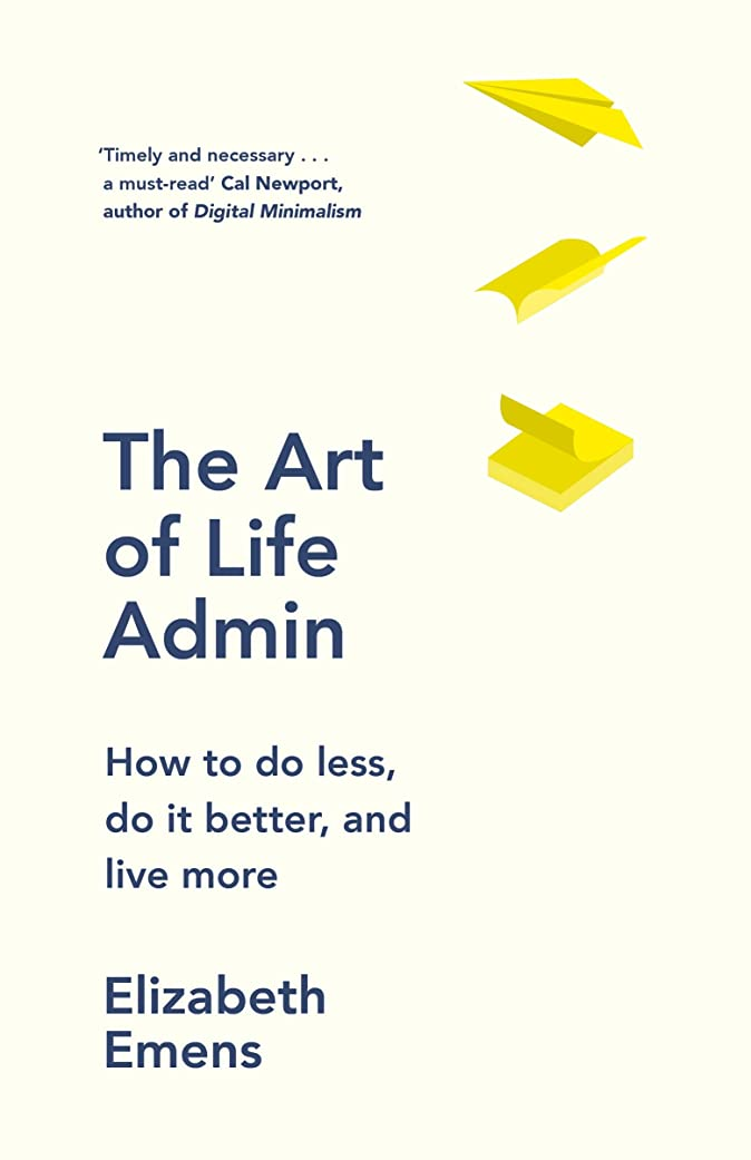 つまらないドロー少数The Art of Life Admin: How To Do Less, Do It Better, and Live More (English Edition)