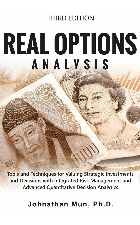 コットン保育園製油所Real Options Analysis (Third Edition): Tools and Techniques for Valuing Strategic Investments and Decisions with Integrated Risk Management and Advanced ... Decision Analytics (English Edition)