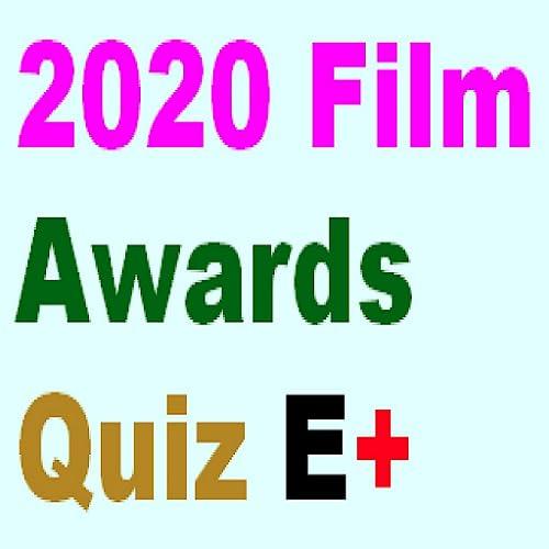 The 2020 Film Awards Quiz E+