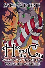 Hex and the City: A Hexy Witch Mystery (Womby's School for Wayward Witches)