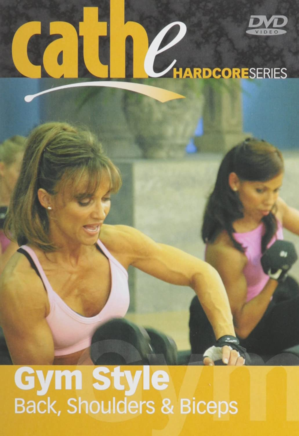 Cathe Friedrich's Easy-to-use Max 78% OFF Hardcore Series: Gym Back Shoulders Bi Style