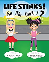 Life Stinks! So Why Can't I?