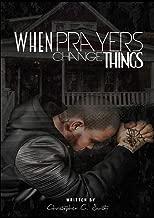 When Prayers Change Things