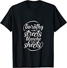 Dorothy In The Streets Blanche In The Sheets | Gift Z000023