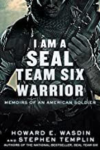 I Am a SEAL Team Six Warrior: Memoirs of an American Soldier (English Edition)