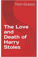 The Love and Death of Harry Stoles Kindle Edition