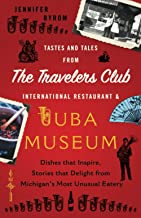 Tastes and Tales from the Travelers Club International Restaurant & Tuba Museum: Dishes that Inspire, Stories that Delight...