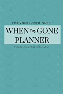 I'm Dead Now What To Do When I'm Gone Book Planner - What My Family Should Know: Record Book & Organizer Of The Details That Family Members & Close Friends Should Know When I Die; Preparing For Death
