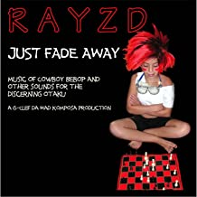 Just Fade Away: Music of Cowboy Bebop and Other Sounds for the Otaku [Explicit]