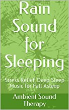 Rain Sound for Sleeping: Stress Relief, Deep Sleep Music for Fall Asleep (English Edition)