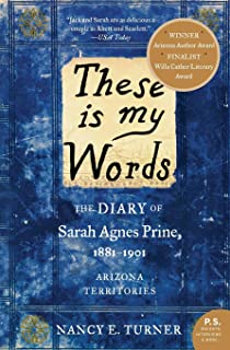 These is my Words: The Diary of Sarah Agnes