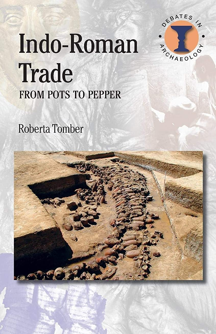 Indo-Roman Trade: From Pots to Pepper (Duckworth Debates in Archaeology)