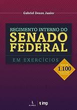 Regimento Interno do Senado Federal em Exercícios. Mais de 1.100 Questões Comentadas