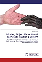 Moving Object Detection & Scenelock Tracking System: Object Tracking System optimized with respect to phase & energy based algorithm in MATLAB & C for Embedded DSP processor