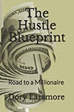 The Hustle Blueprint: Road to a Millionaire