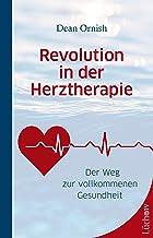 Revolution in der Herztherapie: Der Weg zur vollkommenen Gesundheit (German Edition)
