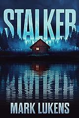 Stalker: a psychological thriller Kindle Edition