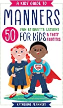 A Kids' Guide to Manners: 50 Fun Etiquette Lessons for Kids (and Their Families) Book PDF