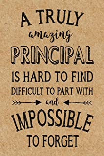 A Truly Amazing Principal is Hard to Find: Lined Journal,Thank You Gift for your best favorite Principal, Appreciation Week, End of School Year or Retirement Gift (Principal Notebook)