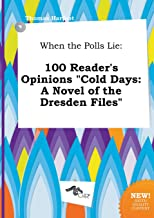 When the Polls Lie: 100 Reader's Opinions Cold Days: A Novel of the Dresden Files