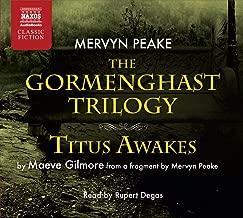 Gormenghast Trilogy and Titus Awakes