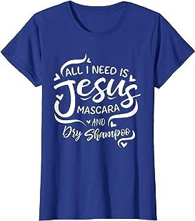 Donna Tutto ciò di cui ho bisogno è Gesù Mascara Dry Shampoo Fede Maglietta
