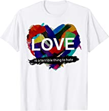 Pride heart love is a terrible thing to hate shirt Funny