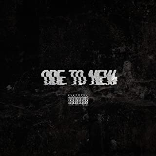 ODE TO NEW [Explicit]
