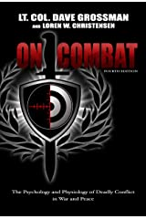 On Combat: The Psychology and Physiology of Deadly Conflict in War and in Peace Kindle Edition