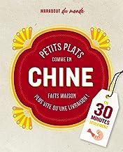 Petits plats comme en Chine (Cuisine du monde)