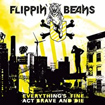 Everything's Fine… Act Brave and Die [Explicit]