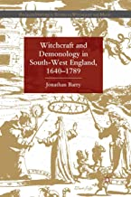 Witchcraft and Demonology in South-West England, 1640-1789 (Palgrave Historical Studies in Witchcraft and Magic)
