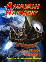 Amazon Harvest (The Harvester Trilogy Book 1)