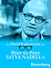 Satya Nadella Peer to Peer: The David Rubenstein Show - Bloomberg
